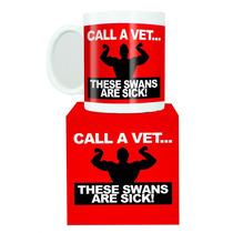 Taza - Llame A Un Veterinario Estos Cisnes Están Enfermos T