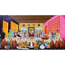 La Ultima Cena Mexicana Oleo Original Kinkin Arte Politica