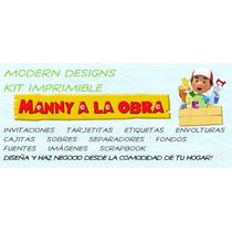 Kit Imprimible Manny A La Obra Adornos Invitaciones Y+