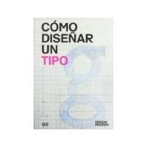 Libro Como Diseñar Un Tipo *cj