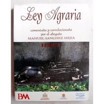 Ley Agraria Tomo I Manuel Sánchez Mejía