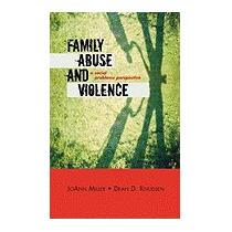 Family Abuse And Violence: A Social Problems, Joann Miller