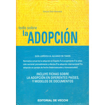 Todo Sobre La Adopcion - Eduard Sole Alamarja / De Vecchi