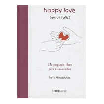 Happy Love/amor Feliz: Un Pequeno Libro, Berta Navascues