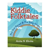 Kiddie Folktales: The Ant Squad & The King, Anita N Eboka