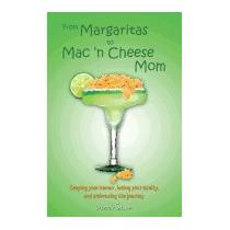 From Margaritas To Mac N Cheese Mom: Keeping, Deborah Stumm