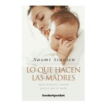 Lo Que Hacen Las Madres: Especialmente Cuando, Naomi Stadlen