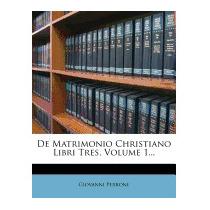 De Matrimonio Christiano Libri Tres,, Giovanni Perrone