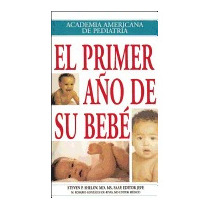 Primer Ano De Su Bebe = Your Babys First, Steven P Shelov