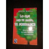 Libro Lo Que No Te Mata Te Fortalece