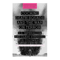 Cocaine, Death Squads, And The War On Terror:, Oliver Villar