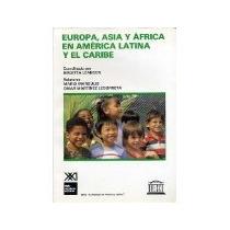 Libro Europa Asia Y Africa En America Latina Y El Caribe
