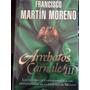 Arrebatos Carnales 3, Francisco Martín Moreno.