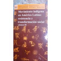 Movimiento Indígena En América Latina Resistencia Y Trans...