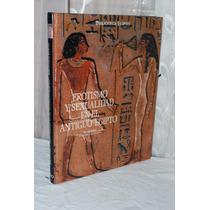 Erotismo Y Sexualidad En El Antiguo Egipto Qhamid