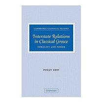 Interstate Relations In Classical Greece:, Polly Low