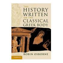History Written On The Classical Greek Body, Robin Osborne