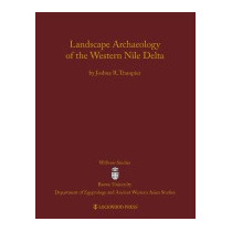 Landscape Archaeology Of The Western Nile, Joshua R Trampier
