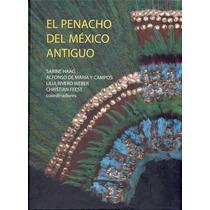 El Penacho Del México Antiguo Alfonso , De María Y Campos