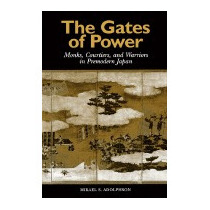 Gates Of Power: Monks, Courtiers, And, Mikael S Adolphson