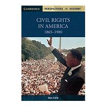Civil Rights In America, 1865 1980, Ron Field