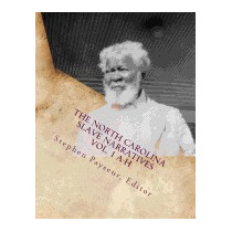 North Carolina Slave Narratives Vol., Editor Stephen Payseur