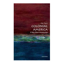 Colonial America: A Very Short Introduction, Alan Taylor