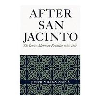 After San Jacinto: The Texas-mexican, Joseph Milton Nance