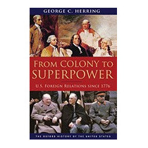 From Colony To Superpower: U.s. Foreign, George C Herring