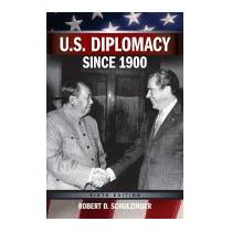 U.s. Diplomacy Since 1900, Robert D Schulzinger
