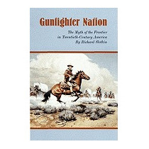 Gunfighter Nation: Myth Of The Frontier In, Richard Slotkin