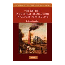 British Industrial Revolution In Global, Robert C Allen