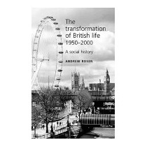 Transformation Of British Life, 1950-2000: A, Andrew Rosen