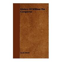 History Of William The Conqueror, Jacob Abbott