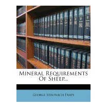 Mineral Requirements Of Sheep..., George Stronach Fraps