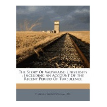 Story Of Valparaiso University:, George William 1896