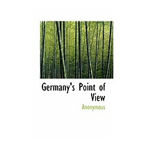 Germanys Point Of View, Anonymous