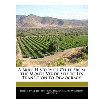 Brief History Of Chile From The Monte Verde, S B Jeffrey