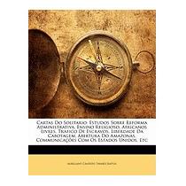 Cartas Do Solitario: Estudos Sobre, Aureliano Tavares Bastos