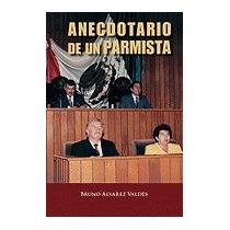 Anecdotario De Un Parmista, Bruno Alvarez Valdes