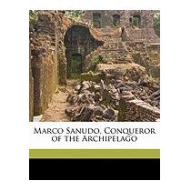 Marco Sanudo, Conqueror Of The, John Knight Fotheringham