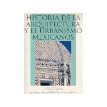 Libro Historia De La Arquitectura Y El Urbanismo Mex V 2 *cj