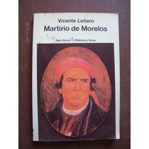Martirio De Morelos-ilust-aut-vicente Leñero-seix Barral-mn4