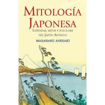 Mitologia Japonesa: Leyendas, Mitos Y Folclore Libro Digital