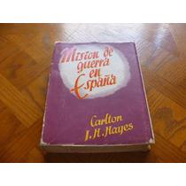 Mision De Guerra En España Carton J.h. Hayes