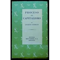 Proceso Al Capitalismo - Jacques Germain. Envío Gratis
