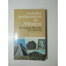 Ciudades Prehispanicas De Mexico Luis E. Arochi