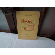 México En Un Himno. Génesis E Historia Del Himno Nacional