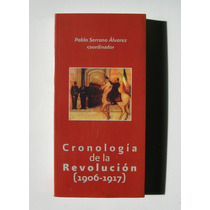 Cronologia De La Revolucion Mexicana (1906-1917) Libro 2010