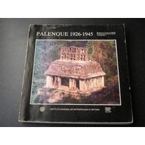 Palenque 1926-1945